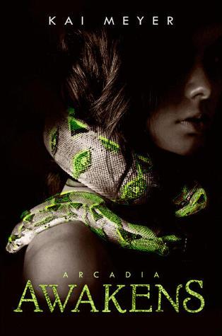 Arcadia Awakens by Kai Meyer